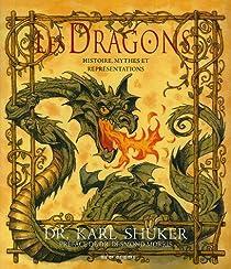 Les Dragons : Histoire, mythes et représentations par Shuker