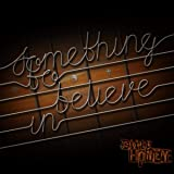Something to Believe In [Explicit]