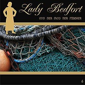 Der Fang der Fischer (Lady Bedfort 6) Hörspiel