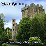 Awakening Celtic Spirits by Yoke Shire (2013-08-03)