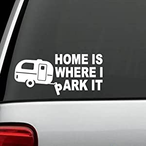 C1125 Home Is Where I Park It Decal Sticker