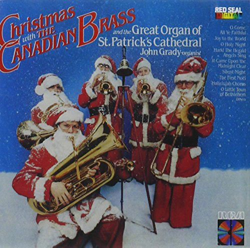 Organ Brass - Christmas with the Canadian Brass and the Great Organ of St. Patrick's Cathedral