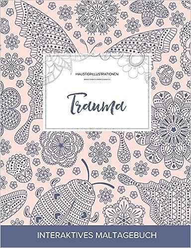 Maltagebuch für Erwachsene: Trauma (Haustierillustrationen, Marienkäfer)