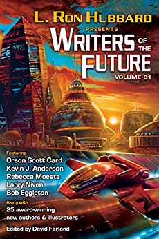 Science Fiction Anthology, Writers of the Future 31 Presented by L. Ron Hubbard (L. Ron Hubbard Presents Writers of the Future) by [Hubbard, L. Ron, Anderson, Kevin A., Card, Orson Scott, Moesta, Rebecca, Niven, Larry, Parkin, Scott R., Murray, Samantha, English, Kary, Banker, Michael T., Hughes, Amy H., Davis, Daniel J., Chapman, Zach, Claxton, Krystal, Pantazis, Steve, Joss, Sharon, Habershaw, Auston, Shoemaker, Martin L., T.R. Napper]