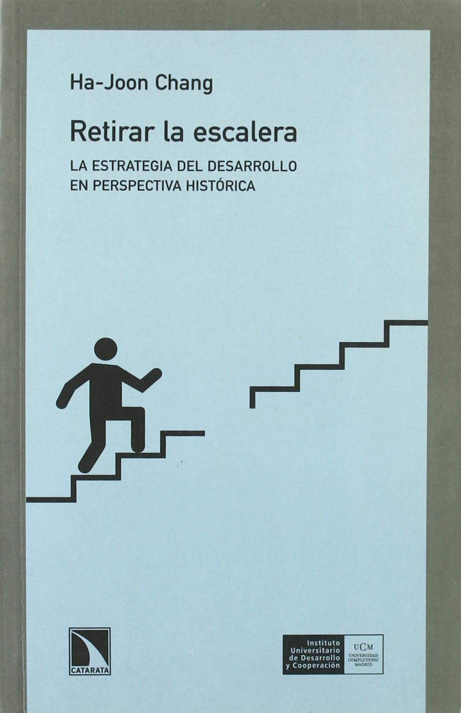 Retirar La Escalera (Colección Mayor): Amazon.es: Ha-Joon Chang: Libros