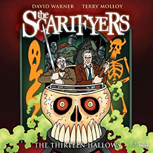 The Scarifyers: The Thirteen Hallows Audiobook