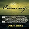 The Coming Audiobook by Daniel Black Narrated by JD Jackson
