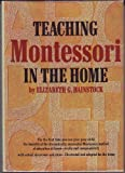 Teaching Montessori in the Home, Elizabeth G. Hainstock, 0394410181