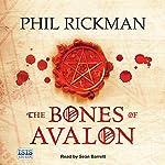 The Bones of Avalon   Phil Rickman