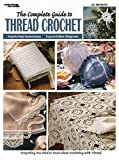 Complete Guide to Thread Crochet, Leisure Arts, 1574867873