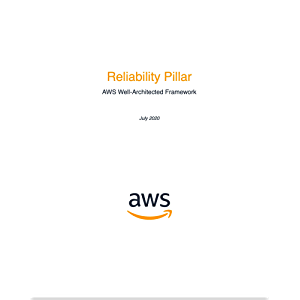Reliability Pillar: AWS Well-Architected Framework (AWS Whitepaper)