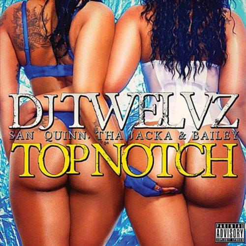 Top Notch (Remastered) [feat. San Quinn, Tha Jacka & Bailey] - Quinn Bailey