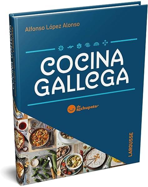 Cocina gallega de Rechupete Larousse - Libros Ilustrados ...