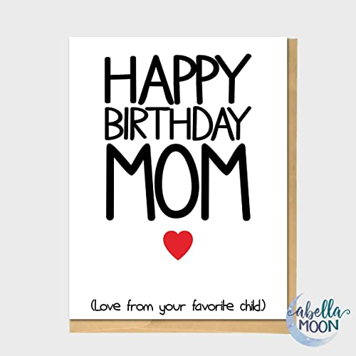 Happy Birthday Mom Your Favorite Child Greeting Card