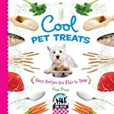 Cool Pet Treats: Easy Recipes for Kids to Bake