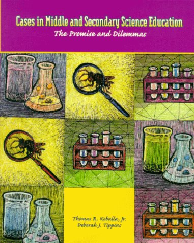 Cases in Middle and Secondary Science Education: The Promise and Dilemmas