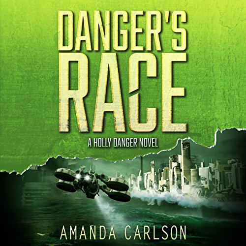 Danger's Race: Holly Danger, Book 3