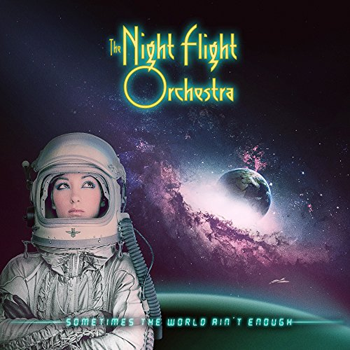 Image result for the night flight orchestra sometimes the world ain't enough