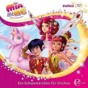 Ein Schwesterchen für Onchao (Mia and Me 27) Hörspiel