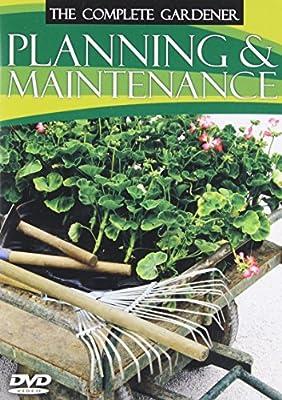 The Complete Gardener: Planning & Maintenance