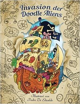 Book Invasion der Doodle Aliens - Malbuch für Erwachsene: Spaß und Entspannung mit Außerirdischen vom unendlichen Weltraum
