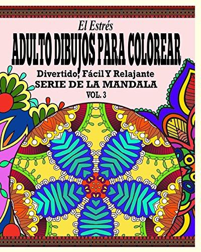 El Estres Adultos Dibujos Para Colorear: Divertido, Facil y Relajante Serie de la Mandala (Vol. 3) (Spanish Edition) [Jason Potash] (Tapa Blanda)