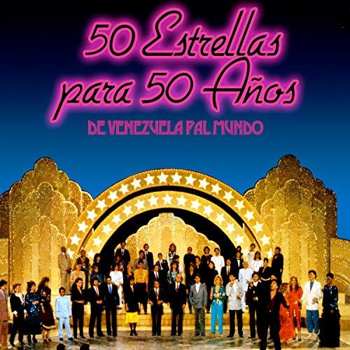 ... 50 Estrellas para 50 Años de V..