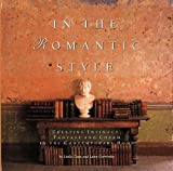 img - for In the Romantic Style: Creating Intimacy, Fantasy and Charm in the Contemporary Home book / textbook / text book