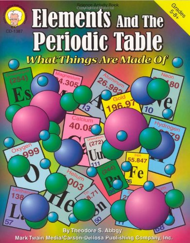 Elements and the Periodic Table, Grades 5 - 8: What Things Are Made of (Science Activity Book)