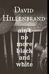 Ain't No More Black And White Paperback
