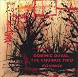 The Equinox Trio by Dominic Duval (2000-02-15)