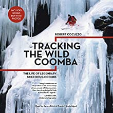 Tracking the Wild Coomba: The Life of Legendary Skier Doug Coombs Audiobook by Robert Cocuzzo Narrated by James Patrick Cronin