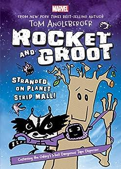 Rocket and Groot: Stranded on Planet Strip Mall! (Marvel Middle Grade Novel) by [Angleberger, Tom]