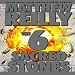 The 6 Sacred Stones: A Novel | Matthew Reilly