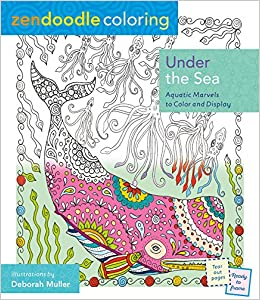 Zendoodle Coloring Under The Sea Aquatic Marvels To Color And Display Amazonca Deborah Muller Books