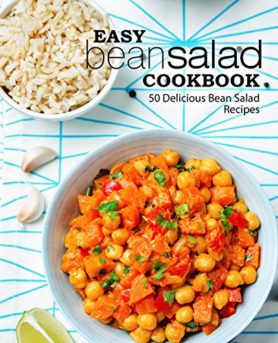 Easy Bean Salad Cookbook: 50 Delicious Bean Salad Recipes by [Press, BookSumo]