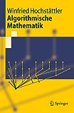 Algorithmische Mathematik (Springer-Lehrbuch)