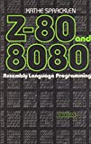 Z-80 and 8080 Assembly Language Programming (Hayden computer programming series)
