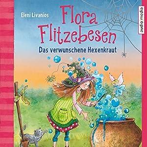 Das verwunschene Hexenkraut (Flora Flitzebesen 3) Hörbuch