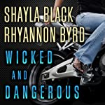 Wicked and Dangerous: Wicked Lovers, 7.5 | Rhyannon Byrd,Shayla Black