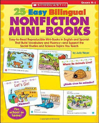 - 25 Easy Bilingual Nonfiction Mini-Books: Easy-to-Read Reproducible Mini-Books in English and Spanish That Build Vocabulary and Fluency—and Support the ... Science Topics You Teach (Teaching Resources)