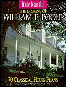 The designs of william e poole 70 romantic house plans for Classic home designs inc