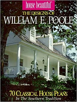 William Poole Designs floor plan The Designs Of William E Poole 70 Romantic House Plans In The Classic Tradition House Beautiful William E Poole Home Planners Inc 9781881955405