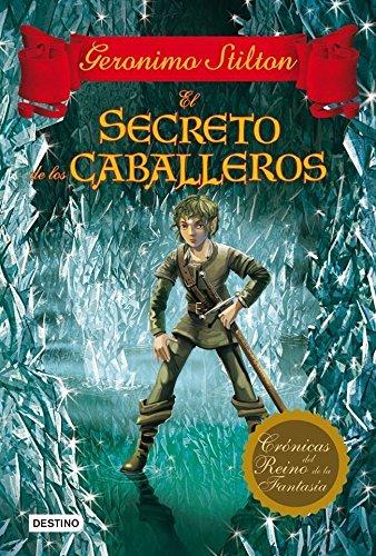 El secreto de los caballeros: Crónicas del Reino de la Fantasía 6 (Spanish Edition