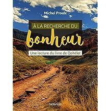 À la recherche du bonheur: Une lecture du livre de Qohélet