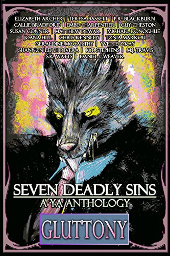 Seven Deadly Sins, A YA Anthology: Gluttony