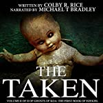 The Taken: Ghosts of Koa: The Books of Ezekiel, Book 1, Volume II of II | Colby R. Rice