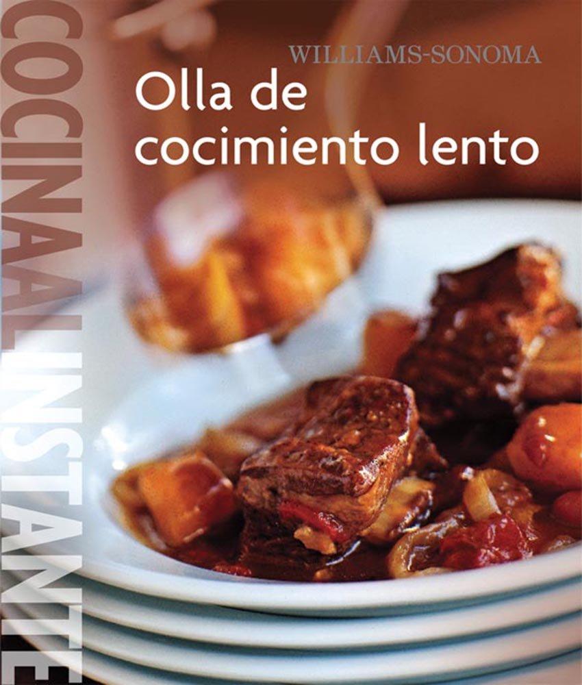 Williams-Sonoma. Cocina al Instante: Olla de cocimiento lento (Spanish Edition) pdf epub