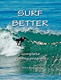 Surf Better -- Complete Surfing Program