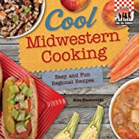 Cool Midwestern Cooking: Easy and Fun Regional Recipes Front Cover